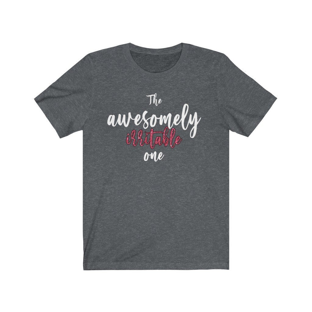 """The Awesomely Irritable One"" - Quirk Shirts Series - Premium Unisex Tee - Dan Pearce Creative Shop"