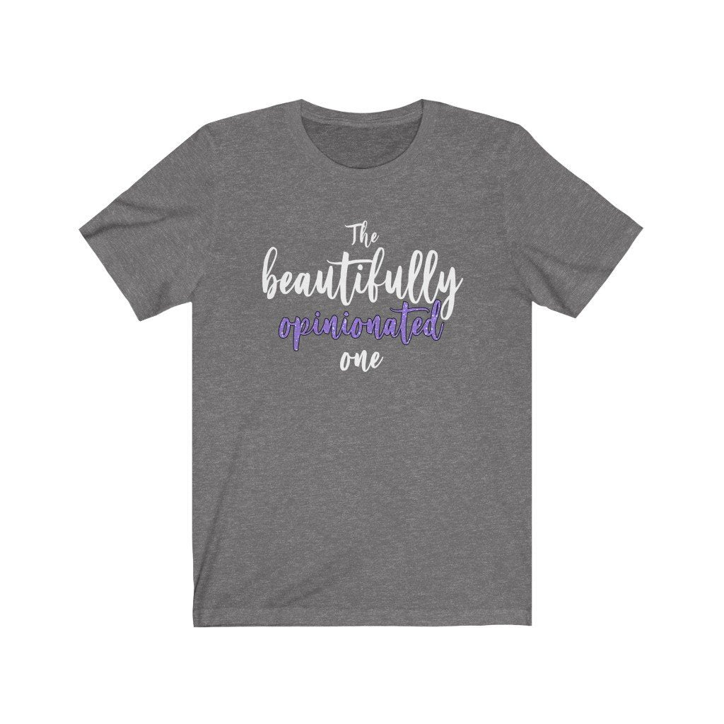"""The Beautifully Opinionated One"" - Quirk Shirts Series - Premium Unisex Tee - Dan Pearce Creative Shop"