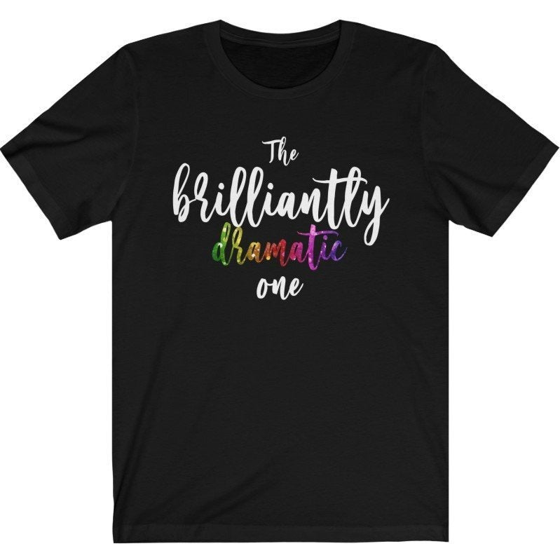 """The Brilliantly Dramatic One"" - Quirk Shirts Series - Premium Unisex Tee - Dan Pearce Creative Shop"