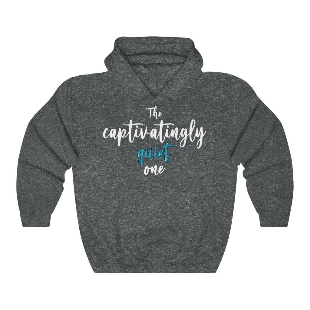 """The Captivatingly Quiet One"" Hoodie - Quirk Shirts - Premium Hooded Sweatshirt - Dan Pearce Creative Shop"