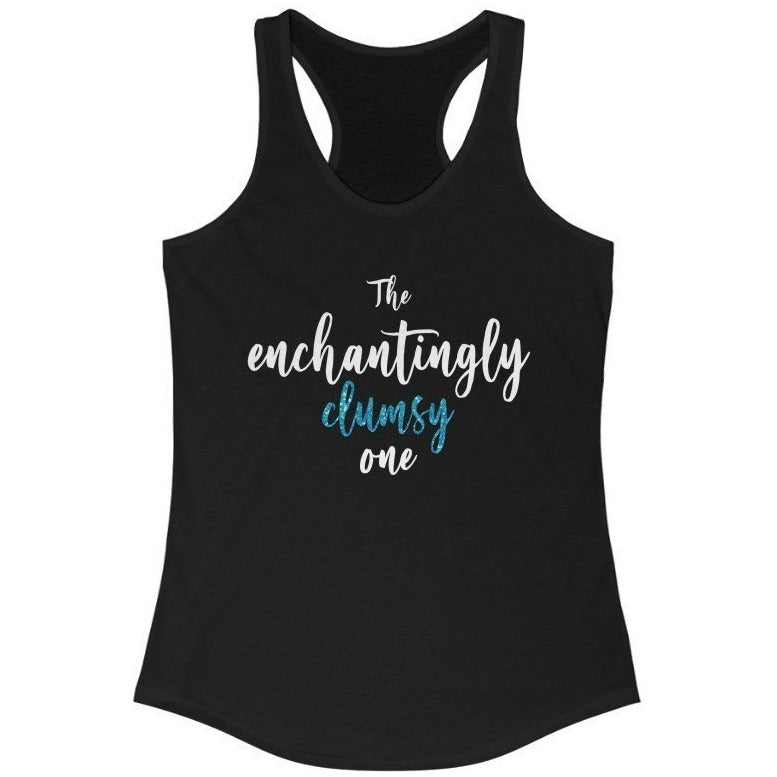 """The Enchantingly Clumsy One"" - Quirk Shirts Series - Racerback Tank Top - Dan Pearce Creative Shop"