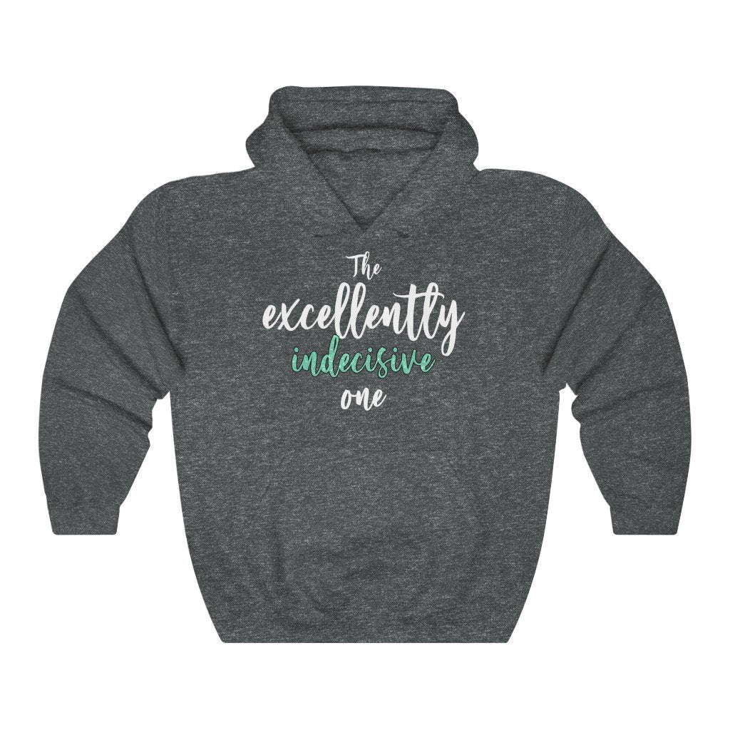 """The Excellently Indecisive One"" Hoodie - Quirk Shirts - Premium Hooded Sweatshirt - Dan Pearce Creative Shop"
