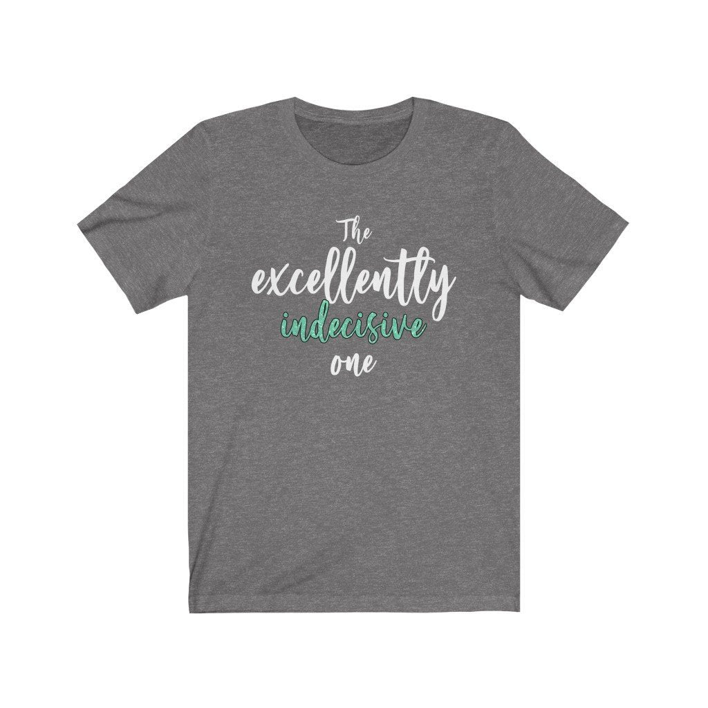"""The Excellently Indecisive One"" - Quirk Shirts Series - Premium Unisex Tee - Dan Pearce Creative Shop"