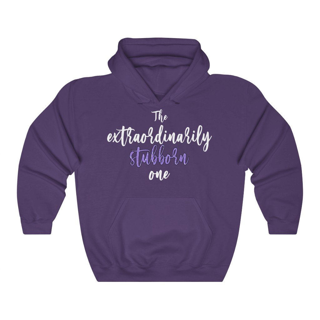 """The Extraordinarily Stubborn One"" Hoodie - Quirk Shirts - Premium Hooded Sweatshirt - Dan Pearce Creative Shop"