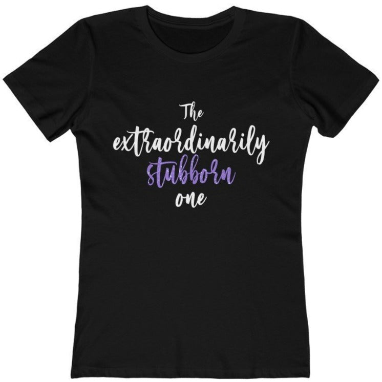 """The Extraordinarily Stubborn One"" - Quirk Shirts Series - Premium Women's T-Shirt - Dan Pearce Creative Shop"
