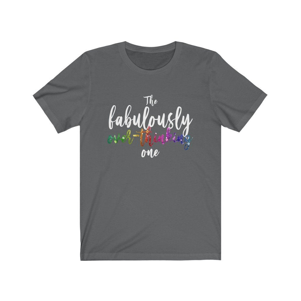 """The Fabulously Overthinking One"" - Quirk Shirts Series - Premium Unisex Tee - Dan Pearce Creative Shop"