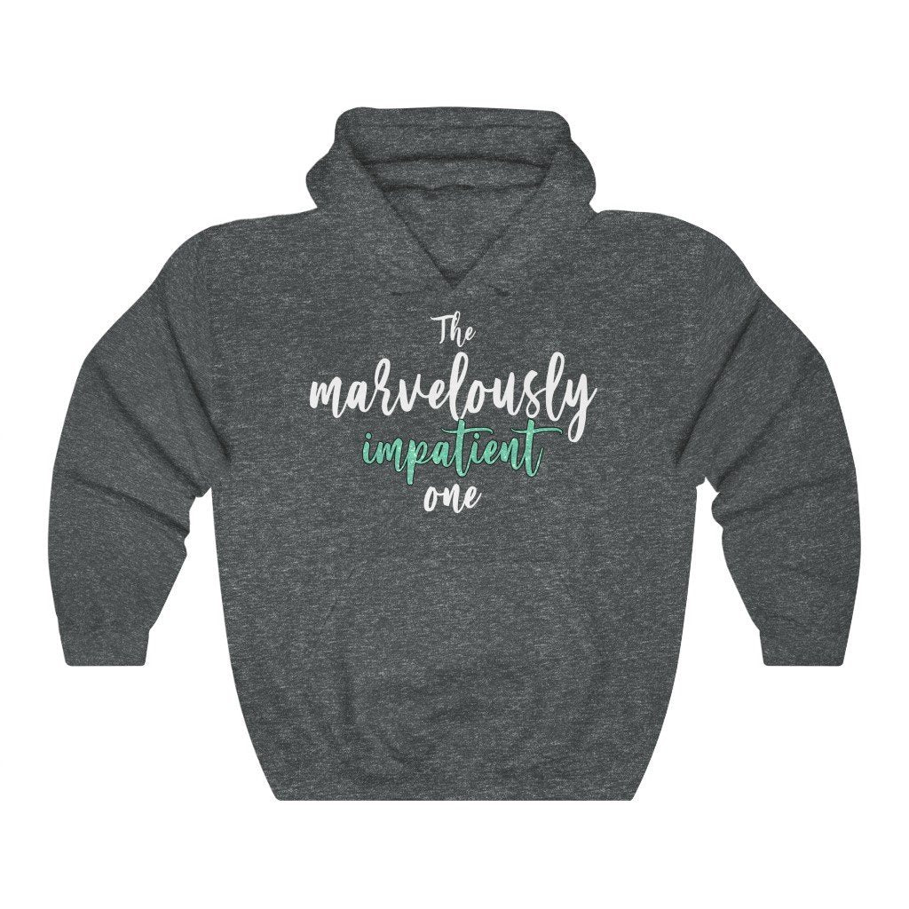 """The Marvelously Impatient One"" Hoodie - Quirk Shirts - Premium Hooded Sweatshirt - Dan Pearce Creative Shop"