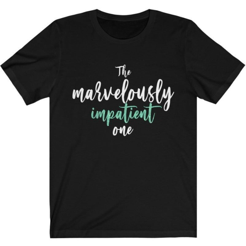 """The Marvelously Impatient One"" - Quirk Shirts Series - Premium Unisex Tee - Dan Pearce Creative Shop"