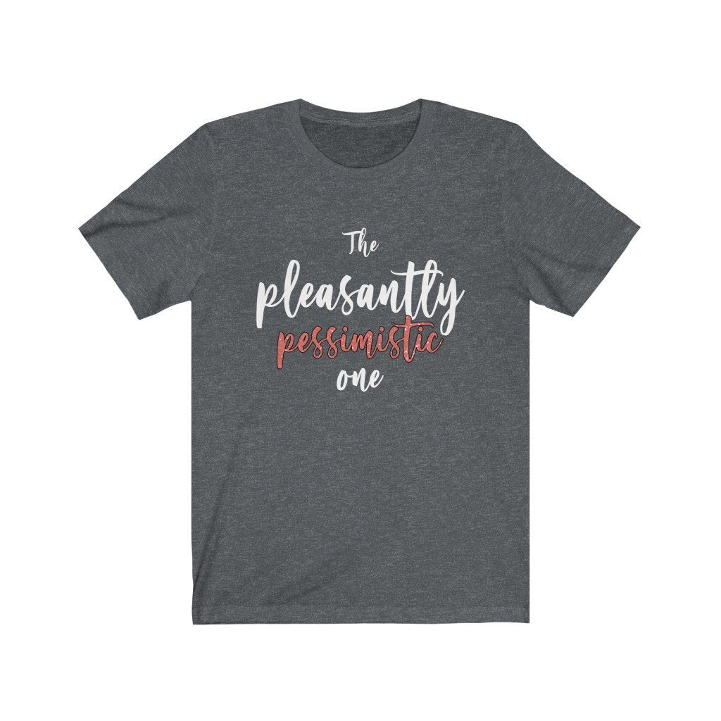 """The Pleasantly Pessimistic One"" - Quirk Shirts Series - Premium Unisex Tee - Dan Pearce Creative Shop"