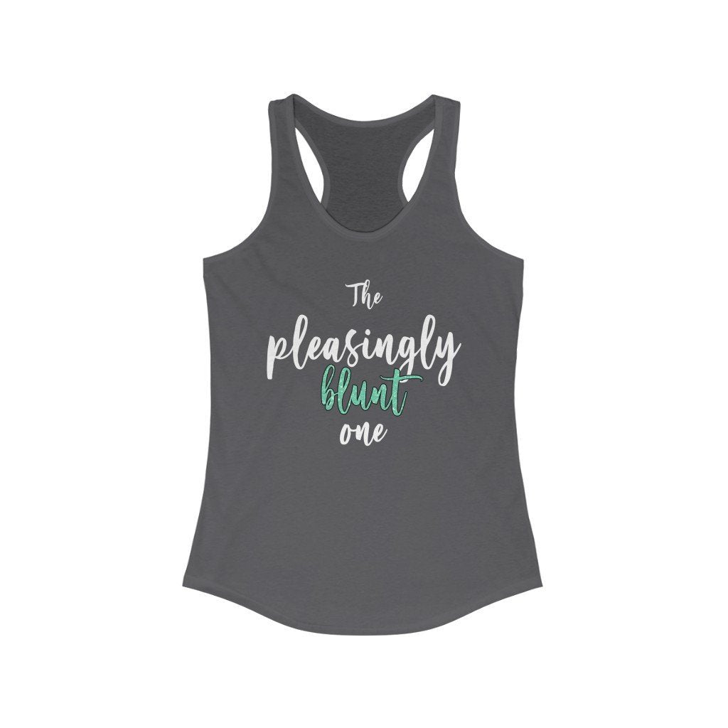 """The Pleasingly Blunt One"" - Quirk Shirts Series - Racerback Tank Top - Dan Pearce Creative Shop"