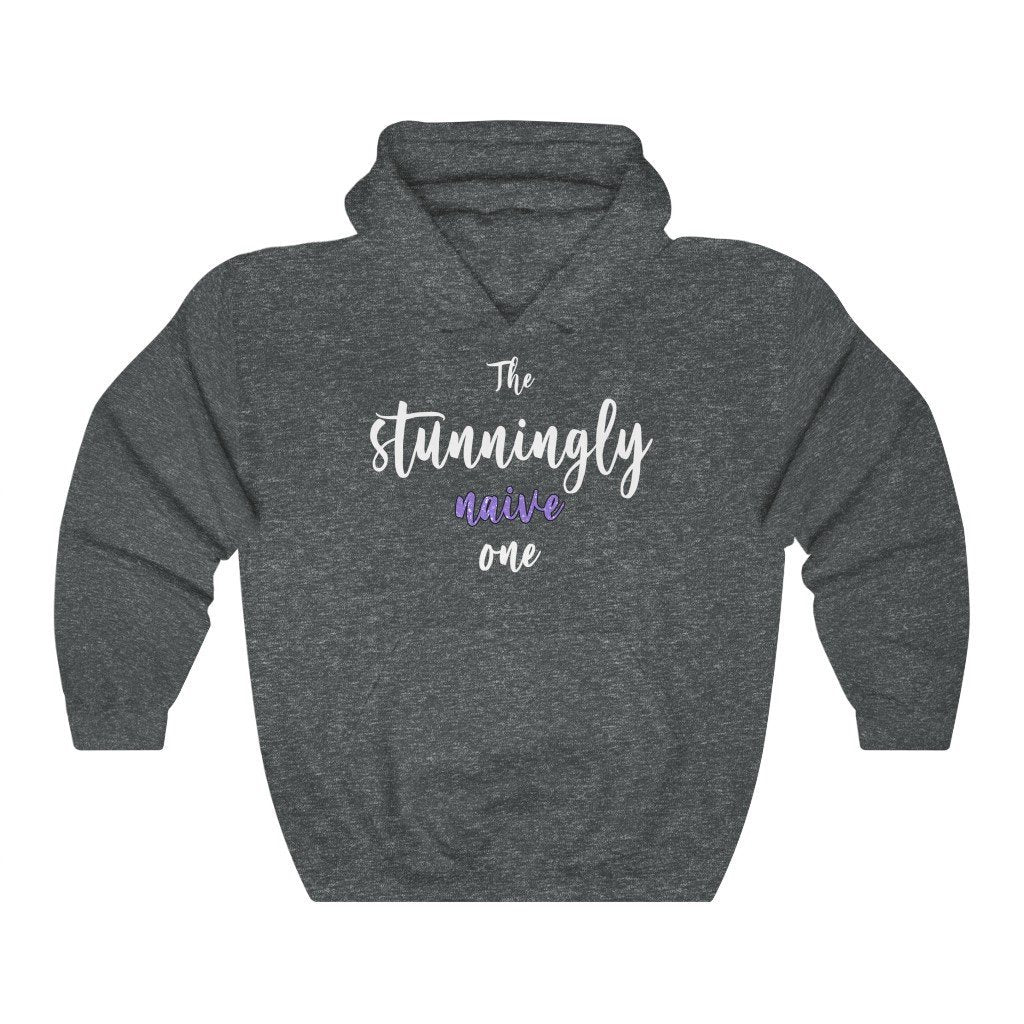 """The Stunningly Naive One"" Hoodie - Quirk Shirts - Premium Hooded Sweatshirt - Dan Pearce Creative Shop"