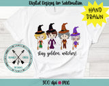 Hand Drawn  Halloween Golden Girls - Stay Golden, Witches PNG