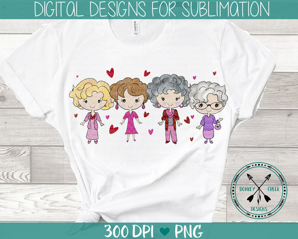 Hand Drawn Golden Girls  Valentine Sublimation Design