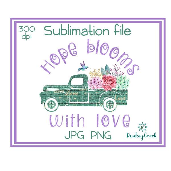 Hope blooms with love vintage truck sublimation file
