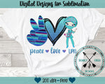 Peace Love LPN Sublimation Design
