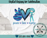 Peace Love Nurse Sublimation Design