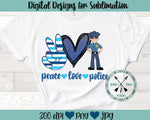 Peace Love Police Sublimation Design