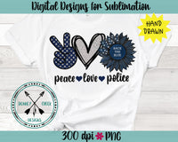 Peace Love Police Back The Blue Sublimation Design