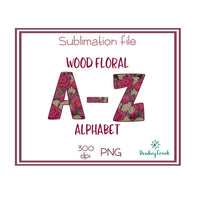 Floral Alphabet with Wood background Sublimation PNG file