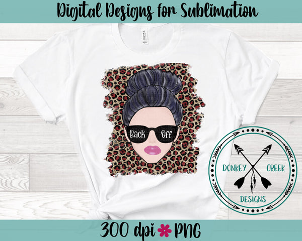 Back Off Sassy Lady Sublimation PNG ( hand drawn)