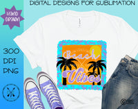 Beach Vibes Hand Drawn Sublimation PNG