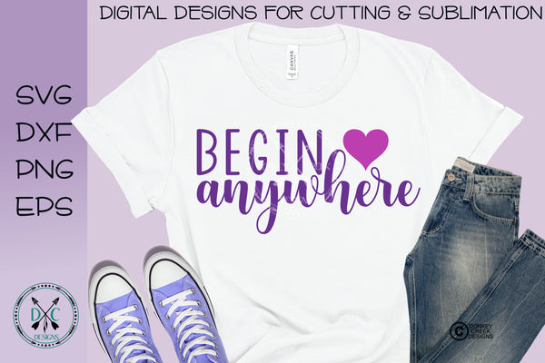 Begin Anywhere SVG & Sublimation Design