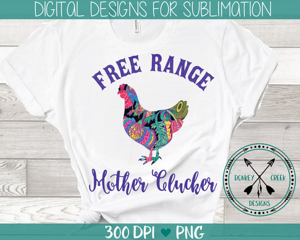 Free Range Chicken Sublimation Designs