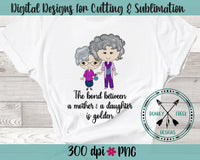 Hand Drawn  Mother's Day Golden Girls Sublimation Design