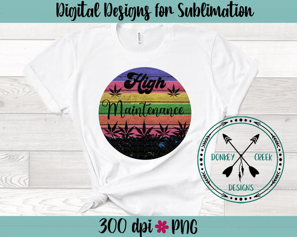 High Maintenance Cannabis Sublimation Design