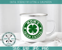 Mom's Irish Coffee  St. Patrick's Day SVG