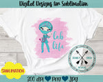 Lab Life  Sublimation Design