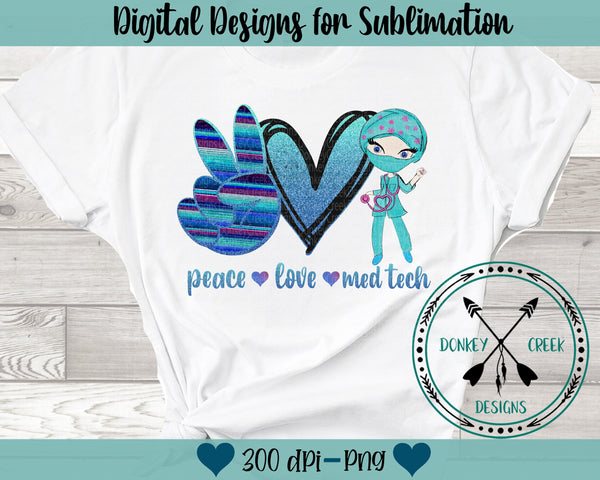 Peace Love Med Tech Sublimation Design