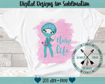 Nurse Life Sublimation Design
