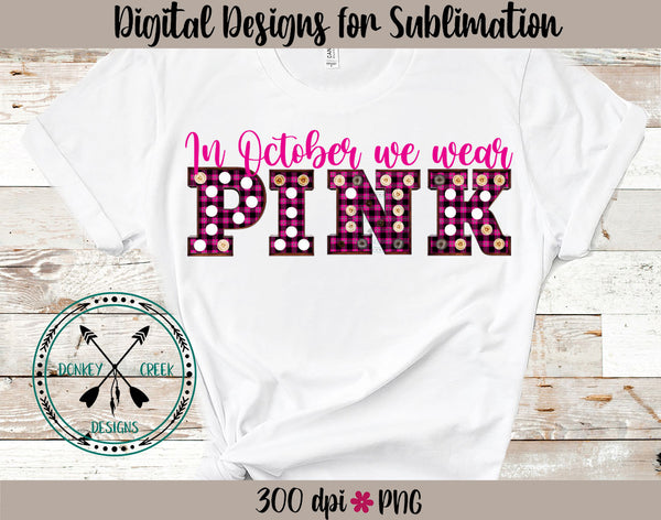In October We Wear Pink Marquee Sublimation Design