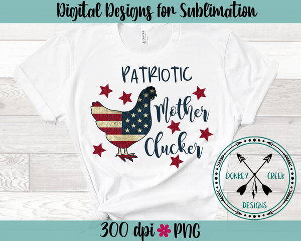 Patriotic Mother Clucker Sublimation Design
