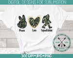 Peace Love Sasquatch Sublimation Design