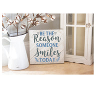 Be the reason someone smiles today quote svg