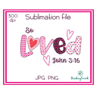 So Loved Sublimation file