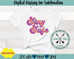 Stay Safe Sublimation Design