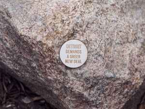 """Detroit demands a Green New Deal"" button"