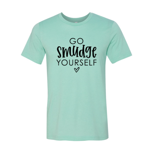 Go Smudge Yourself Shirt