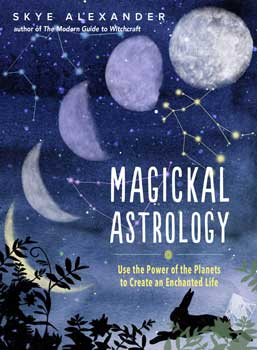Magickal Astrology by Skye Alexander