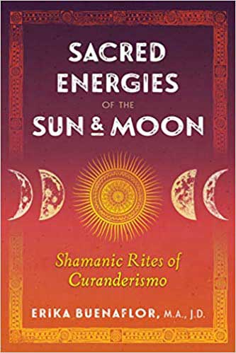 Sacred Energies of the Sun & Moon by Erika Buenaflor