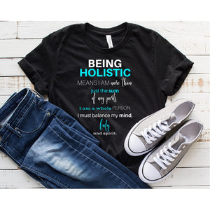 Being holistic means...short sleeve black T-shirt