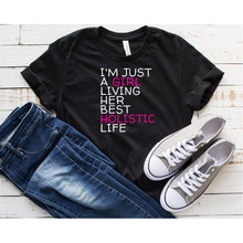 Load image into Gallery viewer, I'm just a girl living her best holistic life short-sleeve black T-shirt