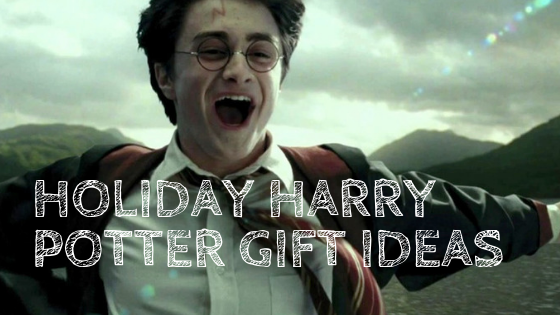 Holiday Harry Potter Gift Ideas for Harry Potter Fans 2018