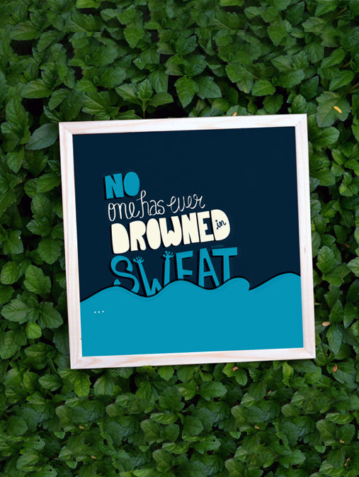 No one has ever drowned in sweat
