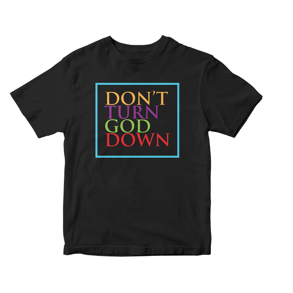Don't Turn God Down Tee (Black)