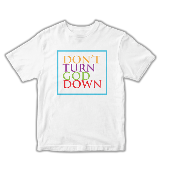 Don't Turn God Down Tee (White)