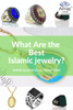 What Are the Best Islamic jewelry?